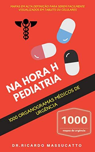 Na hora H Pediatria: 1000 organogramas de urgência