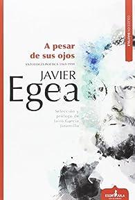 A PESAR DE SUS OJOS par Javier Egea