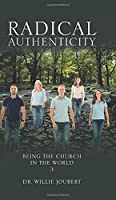 Radical Authenticity: Being the Church in the World