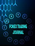 Forex Trading Journal: FX Trade Log For Currency Market Trading (Candlestick Chart) (120 pages) (8.5 x 11...