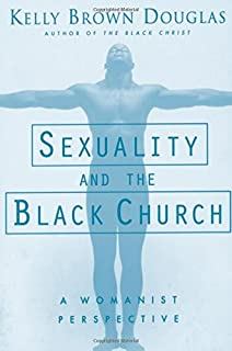 Sexuality and the Black Church: A Womanist Perspective