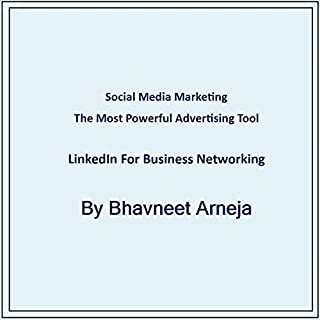 LinkedIn for Business Networking     Social Media Marketing - The Most Powerful Advertising Tool              By:                                                                                                                                 Bhavneet Arneja                               Narrated by:                                                                                                                                 James R. Zygmont                      Length: 9 mins     Not rated yet     Overall 0.0