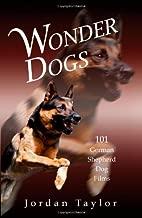Wonder Dogs: 101 German Shepherd Dog Films