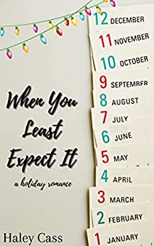 When You Least Expect It by [Haley Cass]