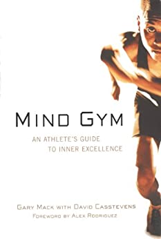 Mind Gym: An Athlete's Guide to Inner Excellence by [Gary Mack, David Casstevens]