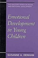 Emotional Development in Young Children (Guilford Series on Social and Emotional Development)