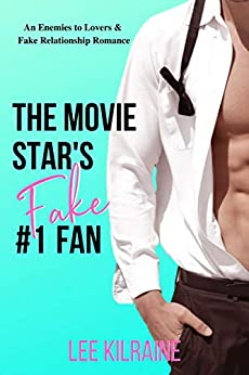 The Movie Star's Fake #1 Fan: An Enemies to Lovers Romantic Comedy (The Cates Brothers) by [Lee Kilraine]