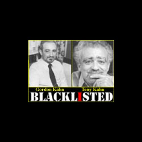 Blacklisted                   By:                                                                                                                                 Tony Kahn                               Narrated by:                                                                                                                                 Tony Kahn,                                                                                        Rob Leibman,                                                                                        Stockard Channing,                   and others                 Length: 3 hrs     6 ratings     Overall 2.8