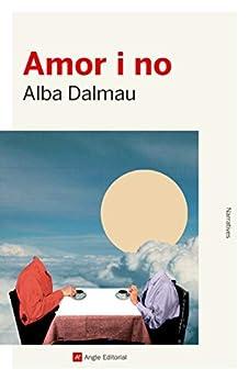 Amor i no (Narratives Book 127) (Catalan Edition) PDF EPUB Gratis descargar completo