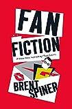 Image of Fan Fiction: A Mem-Noir: Inspired by True Events