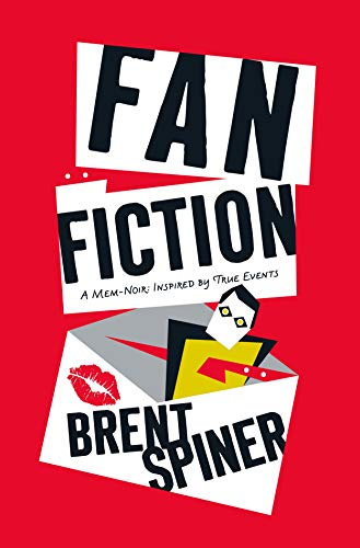 Compare Textbook Prices for Fan Fiction: A Mem-Noir: Inspired by True Events  ISBN 9781250274366 by Spiner, Brent,Darst, Jeanne