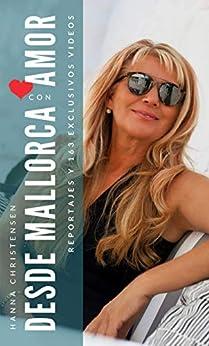 Desde Mallorca con amor: Reportajes y enlaces a 163 exclusivos vídeos de [Hanna Christensen]