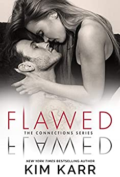 Flawed (The Connections Series Book 5) by [Kim Karr]