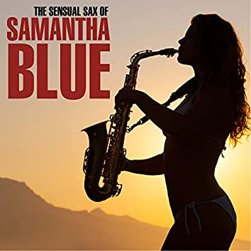 In The Air Tonight - The Sensual Sax Of Samantha Blue