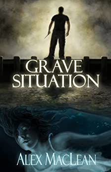 Grave Situation (Detective Allan Stanton Book 1) by [Alex MacLean]