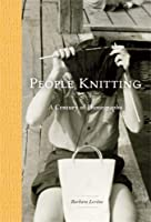 People Knitting: A Century of Photographs