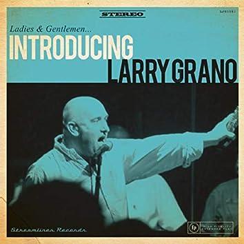 Introducing Larry Grano