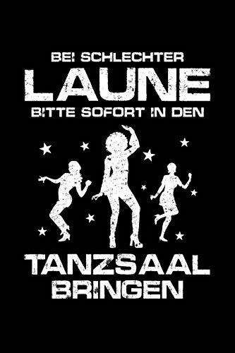 Schlechtgelaunt - Tanzen!: Notizbuch für Tänzer Tänzer-in Mann Frau Tanz