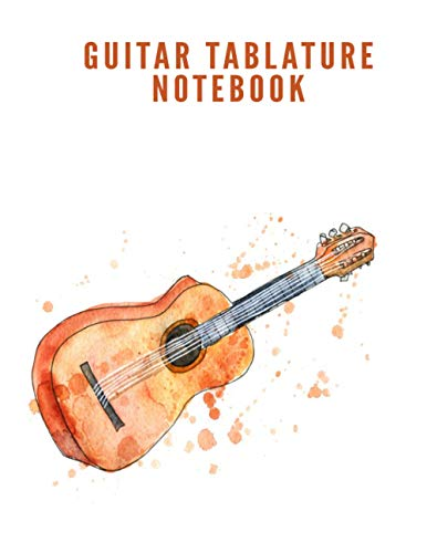 Guitar Tablature Notebook: Gifts For Guitar Players – A Blank Guitar Tablature Manuscript Paper Notebook For Guitarists, Students, Teachers, And ... (Guitar Tab Manuscript Paper Notebook)