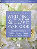 Wedding & Love Fake Book: Over 500 Songs For All 'C' Instruments