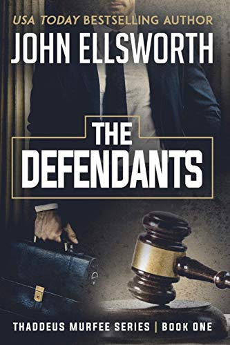 Compare Textbook Prices for The Defendants Thaddeus Murfee Legal Thriller Series  ISBN 9780615953779 by Ellsworth, John