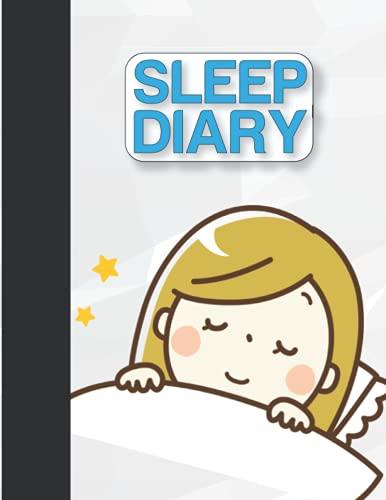 Sleep Diary: Sleeping Log And Activity Book To Manage Sleep & Insomnia, Daily Diary to Record & Analyze Your Sleep, Monitor Sleeping Habits and Insomnia