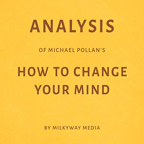 Analysis of Michael Pollan's How to Change Your Mind Titelbild