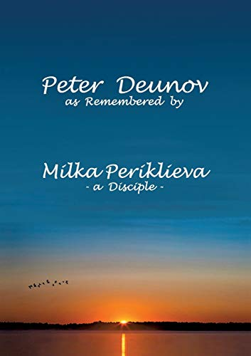 Peter Deunov as Remembered by Milka Periklieva: -a Disciple- (BOOKS ON DEMAND)
