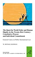 The Quest for World Order and Human Dignity in the Twenty-first Century: Constitutive Process and Individual Commitment (Pocket Books of the Hague Academy of International Law)