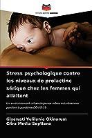 Stress psychologique contre les niveaux de prolactine sérique chez les femmes qui allaitent