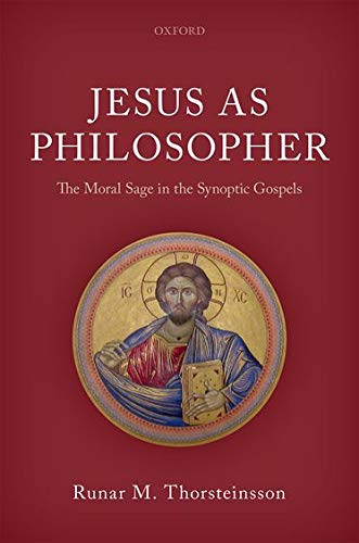 Jesus as Philosopher: The Moral Sage in the Synoptic Gospels