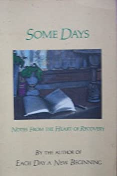 Some Days: Notes from the Heart of Recovery 0062554050 Book Cover
