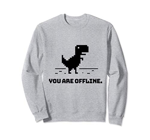 You Are Offline T-Rex [Dino Run] Pixel Art Dinosaur Game Sweatshirt
