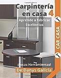 Carpintería en casa 4.: Aprende a fabricar escritorios. Pocas herramientas.
