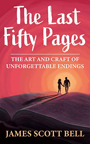 The Last Fifty Pages: The Art and Craft of Unforgettable Endings (Bell on Writing Book 4) (English Edition) eBook: Bell, James Scott: Amazon.es: Tienda Kindle