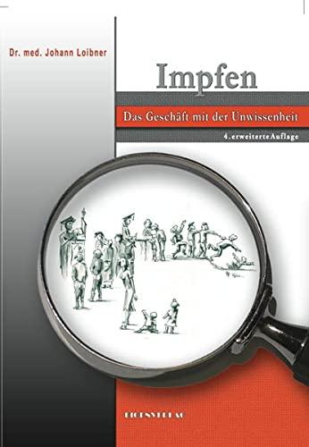 Loibner, Johann<br />Impfen Das Geschäft mit der Unwissenheit