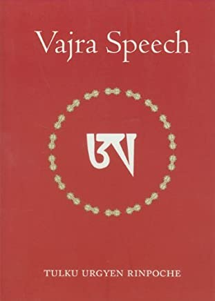 Vajra Speech: Pith Instructions for the Dzogchen Yogi by Tulku Urgyen Rinpoche (24-May-2004) Paperback