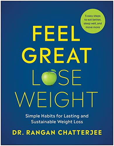 Compare Textbook Prices for Feel Great, Lose Weight: Simple Habits for Lasting and Sustainable Weight Loss  ISBN 9781953295057 by Chatterjee, Dr. Rangan