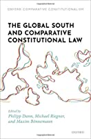 The Global South and Comparative Constitutional Law (Oxford Comparative Constitutionalism)