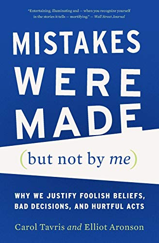 Carol Tavris, T: Mistakes Were Made (but Not by Me)