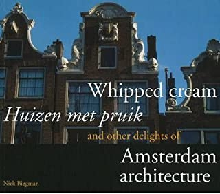 Whipped Cream & Other Delights of Amsterdam Architecture (Paperback)(Dutch; Flemish / English) - Common