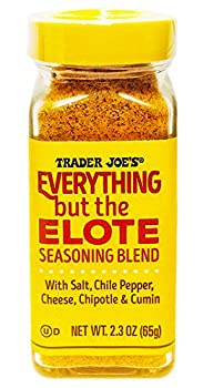 Trader Joe s Everything But The Elote Seasoning Blend With Chile Pepper Parmesan Cheese Chipotle Powder Cumin Cilantro and Sea Salt Simply Delicious