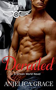 Derailed: A Driven World Novel (The Driven World) by [Anjelica Grace, KB Worlds]