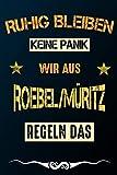 Ruhig bleiben keine Panik wir aus RÖBEL/MÜRITZ regeln das: Notizbuch | Journal | Tagebuch | Linierte Seite (German Edition)
