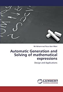 Automatic Generation and Solving of mathematical expressions: Design and Applications