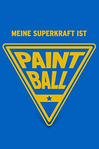 Meine Superkraft ist Paintball: Buch als Geschenk für Paintballer und Paintball-Spieler, Geschenkidee Gotcha (Notizbuch)
