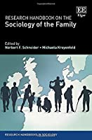 Research Handbook on the Sociology of the Family (Research Handbooks in Sociology)