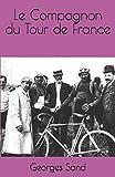 Le Compagnon du Tour de France - Independently published - 05/03/2019