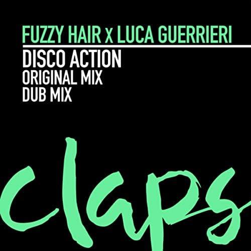 Fuzzy Hair & Luca Guerrieri