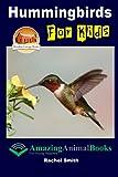 Hummingbirds For Kids